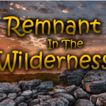 Repair The Breach, Today Is The Day: Remnant In The Wilderness #10