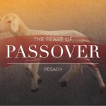 Passover: The Lord's Feast - Should Christians Celebrate Passover? What Did Jesus Do?