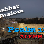 Psalm 119 - The Hebrew Letter Aleph: Shabbat Day Encouragement