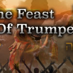 The Feast of Trumpets - The Day of Judgment or the Rapture?